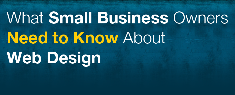 What Small Business Owners Need to Know About Web Design