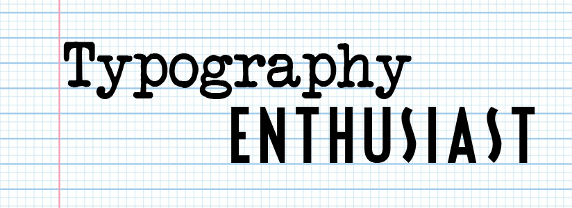 Typography Enthusiast